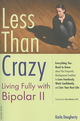 Less than Crazy: Living Fully with Bipolar II Cover Image