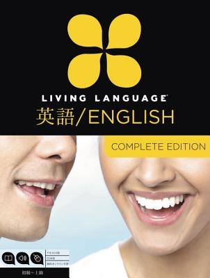 Living Language English for Japanese Speakers, Complete Edition (ESL/Ell): Beginner Through Advanced Course, Including 3 Coursebooks, 9 Audio CDs, and Cover Image