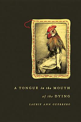 A Tongue in the Mouth of the Dying (Andres Montoya Poetry Prize) Cover Image