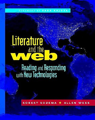 Literature and the Web: Reading and Responding with New Technologies Cover Image