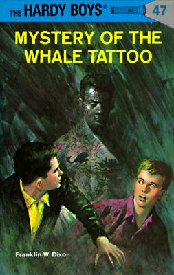 Hardy Boys 47: Mystery of the Whale Tattoo (The Hardy Boys #47) Cover Image