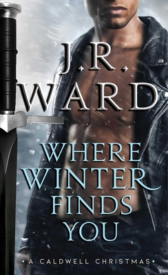 Where Winter Finds You: A Caldwell Christmas (The Black Dagger Brotherhood World) Cover Image