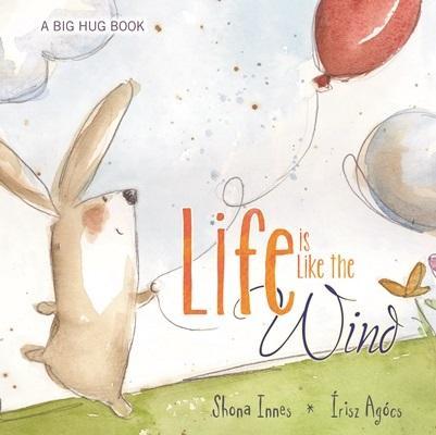 Life Is Like the Wind (Big Hug) Cover Image