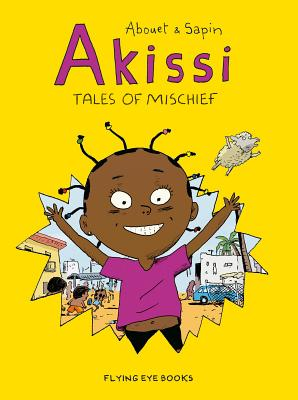 Akissi: Tales of Mischief: Akissi Book 1 Cover Image