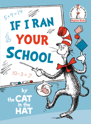 If I Ran Your School-by the Cat in the Hat Cover Image