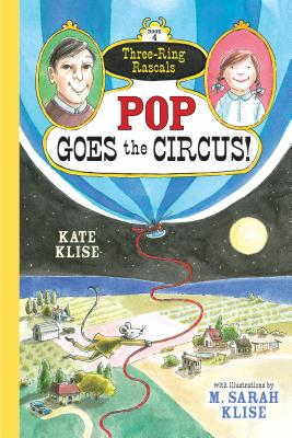 Cover for Pop Goes the Circus! (Three-Ring Rascals #4)