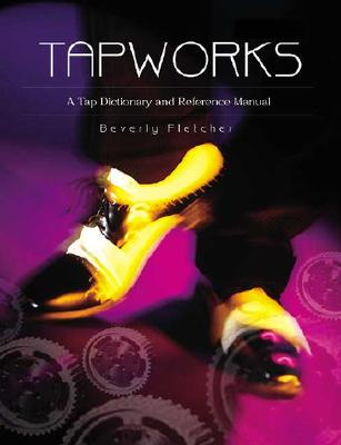 Tapworks: A Tap Dictionary and Reference Manual Cover Image