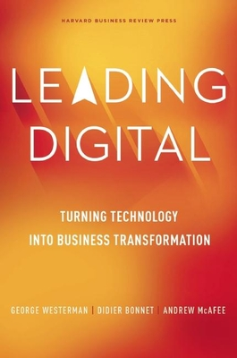 Leading Digital: Turning Technology Into Business Transformation Cover Image