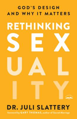 Rethinking Sexuality: God's Design and Why It Matters Cover Image