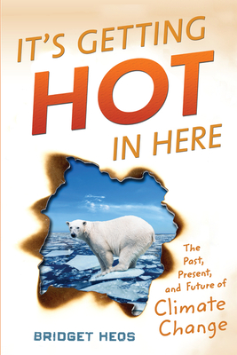 It's Getting Hot in Here: The Past, Present, and Future of Climate Change Cover Image