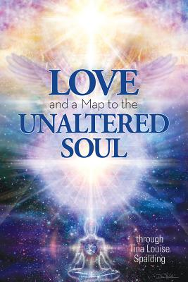 Love and a Map to the Unaltered Soul Cover Image