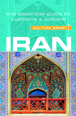 Iran - Culture Smart!: The Essential Guide to Customs & Culture Cover Image