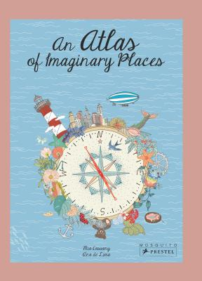 Atlas of Imaginary Places by Mia Cassany