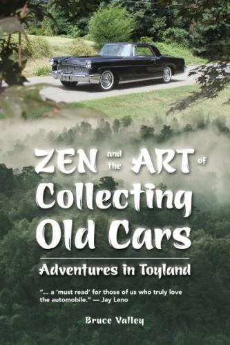 Zen and the Art of Collecting Old Cars: Adventures in Toyland Cover Image