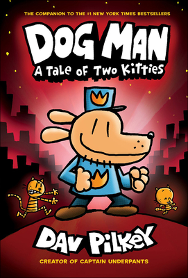 Tale of Two Kitties (Dog Man #3) Cover Image