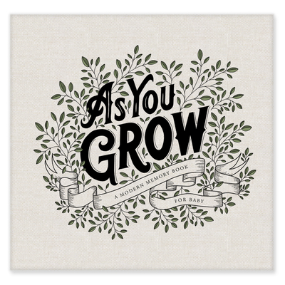 As You Grow: A Modern Memory Book for Baby Cover Image