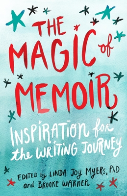 The Magic of Memoir: Inspiration for the Writing Journey Cover Image