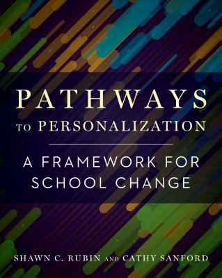 Pathways to Personalization: A Framework for School Change Cover Image