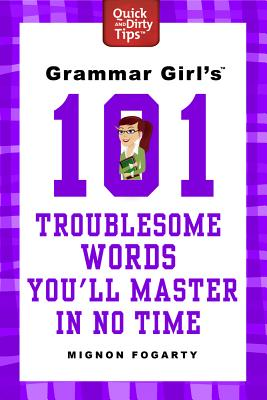Grammar Girl's 101 Troublesome Words You'll Master in No Time Cover