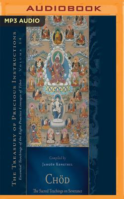 Chod: The Sacred Teachings on Severance: Essential Teachings of the Eight Practice Lineages of Tibet, Volume 14 Cover Image