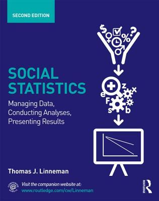Social Statistics: Managing Data, Conducting Analyses, Presenting Results (Contemporary Sociological Perspectives) Cover Image