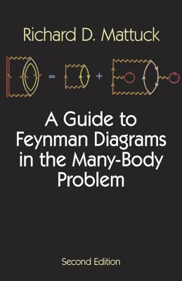 A Guide to Feynman Diagrams in the Many-Body Problem: Second Edition (Dover Books on Physics) Cover Image