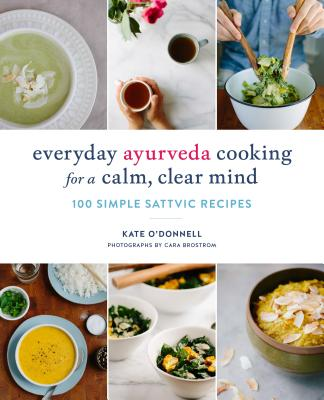 Everyday Ayurveda: Cooking for a Calm, Clear Mind image_path