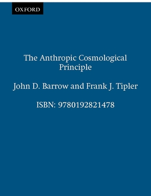 Cover for The Anthropic Cosmological Principle (Oxford Paperbacks)