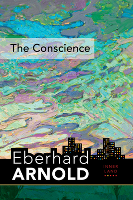 The Conscience: Inner Land--A Guide Into the Heart of the Gospel, Volume 2 Cover Image