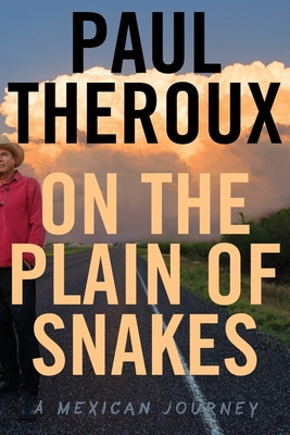 On the Plain of Snakes: A Mexican Journey Cover Image