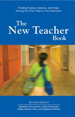 The New Teacher Book: Finding Purpose, Balance, and Hope During Your First Years in the Classroom Cover Image