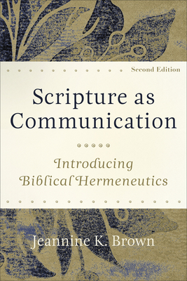 Scripture as Communication: Introducing Biblical Hermeneutics Cover Image