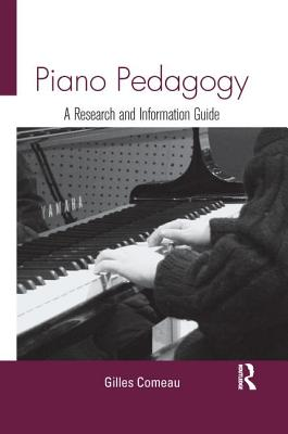 Piano Pedagogy: A Research and Information Guide (Routledge Music Bibliographies) Cover Image