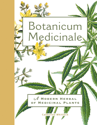 Botanicum Medicinale: A Modern Herbal of Medicinal Plants Cover Image