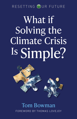 Cover for What If Solving the Climate Crisis Is Simple?