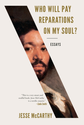 Who Will Pay Reparations on My Soul?: Essays Cover Image