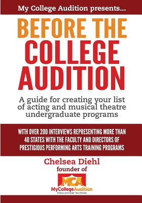 Before The College Audition: A guide for creating your list of acting and musical theatre undergraduate programs Cover Image