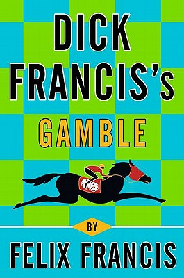 Dick Francis's Gamble Cover