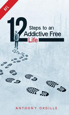 12 Steps to an Addictive Free Life Cover Image