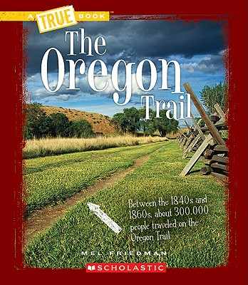 The Oregon Trail (A True Book: Westward Expansion) Cover Image