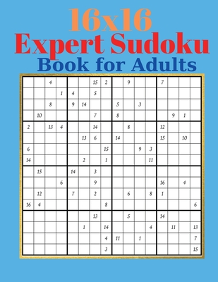 16 x 16 Expert Sudoku Book for Adults - Adults Large Print Sudoku Puzzles with Solutions for Advanced Players Cover Image