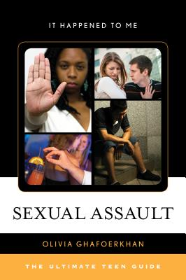 Sexual Assault: The Ultimate Teen Guide (It Happened to Me #51) Cover Image