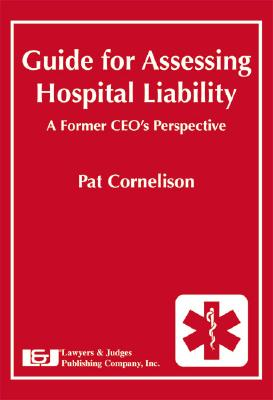 Guide for Assessing Hospital Liability: A Former CEO's Perspective Cover Image