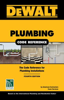 Dewalt Plumbing Code Reference: Based on the 2018 International Plumbing and Residential Codes Cover Image