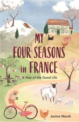 My Four Seasons in France: A Year of the Good Life Cover Image
