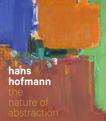 Hans Hofmann: The Nature of Abstraction Cover Image