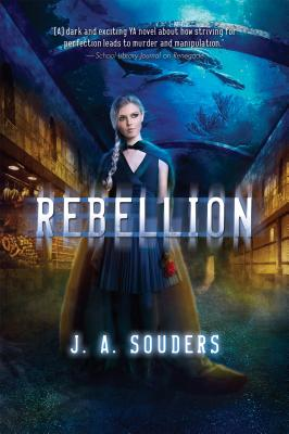 Rebellion by J.A. Souders