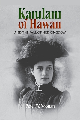 Kaiulani of Hawaii: And The Fall Of Her Kingdom Cover Image