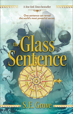 The Glass Sentence (Mapmakers Trilogy #1) Cover Image