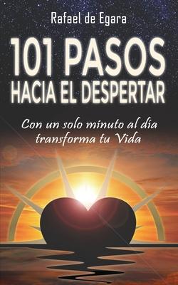 101 Pasos Hacia El Despertar: Con un solo minuto al día transforma tu Vida Cover Image